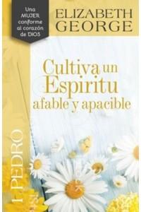 Cultiva un Espiritu Afable y Apacible, 1 Pedro -  - George, Elizabeth