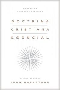Doctrina cristiana esencial -  - MacArthur, John