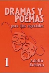 Dramas y Poemas para Días Especiales 1 -  - Adolfo Robleto