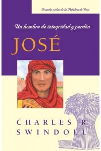 José, Un Hombre de Integridad y Perdón -  - Charles R. Swindoll