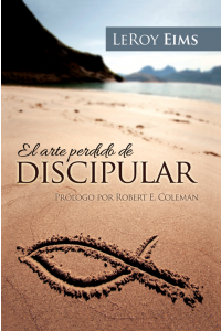 Arte Perdido de Discipular -  - Eims LeRoy