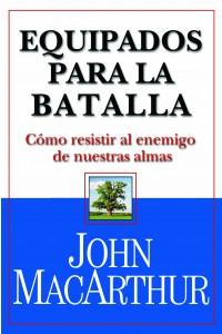 Equipados Para la Batalla -  - John F. MacArthur