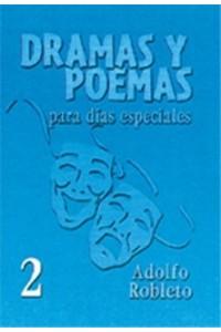 Dramas y Poemas para Días Especiales 2 -  - Adolfo Robleto