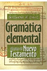 Gramática Elemental del Griego del Nuevo Testamento -  - Guillermo H. Davis