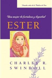 Ester, Una Mujer de Fortaleza y Dignidad -  - Charles R. Swindoll