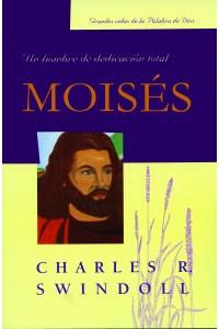 Moisés, un Hombre de Dedicación Total -  - Charles R. Swindoll