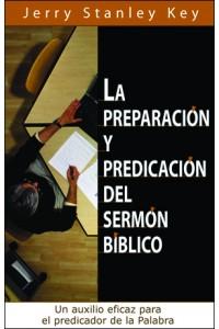 Preparación y Predicación del Sermón Bíblico -  - Jerry Stanley Key