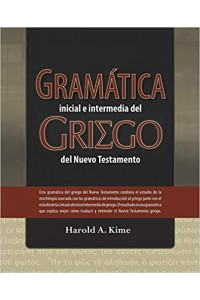 Gramática inicial e intermedia del Griego del Nuevo Testamento - Libro de ejercicios - 9781943840144 - Kime, Harold.A