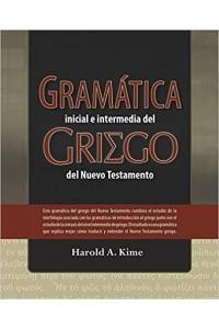 Gramática inicial e intermedia del Griego del Nuevo Testamento -  - Kime, Harold.A