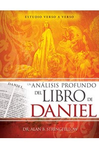 Un análisis profundo del libro de Daniel -  - Stringfellow, Alan B.