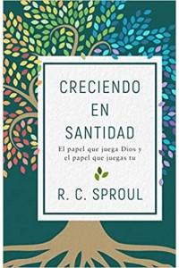 Creciendo en santidad -  - Sproul, R. C