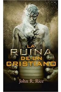 La Ruina de un cristiano -  - John, Rice