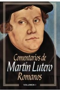 Comentarios de Martín Lutero: Romanos -  - Lutero, Martín