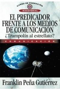 Predicador Frente a los Medios de Comunicación -  - Peña Gutiérrez, Franklin