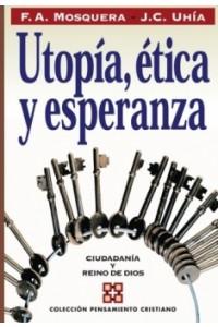 Utopía, Etica y Esperanza -  - Mosquera Brand, Fernando Abilio