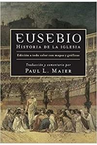 Eusebio Historia de la iglesia -  - Maier, Paul L