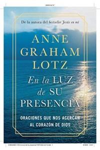 En la luz de Su presencia -  - Graham Lotz, Anne