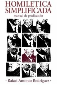 Homilética Simplificada -  - Rodríguez, Rafael Antonio