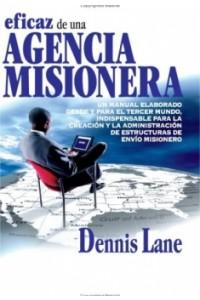 Administración Eficaz de Una Agencia Misionera -  - Lane, Denis