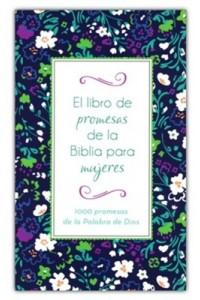 Libro de promesas de la Biblia para mujeres: 1000 promesas de la Palabra de Dios -
