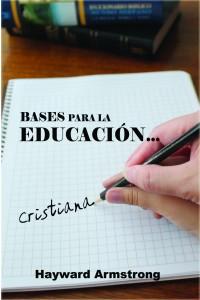 Bases para la Educación Cristiana -  - Hayward Armstrong