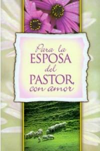 Para la Esposa del Pastor con Amor -  - Varias autoras
