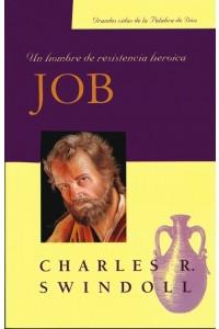 Job, un Hombre de Resistencia Heróica -  - Charles R. Swindoll