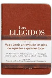 Los elegidos: 40 días con Jesús, libro uno -