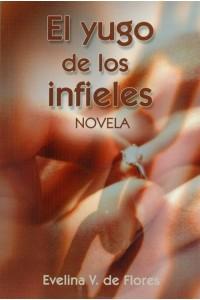 Yugo de los Infieles -  - Evelina V. de Flores