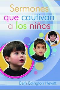 Sermones que Cautivan a los Niños -  - Beth Eddington Hewitt