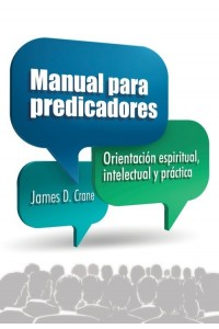 Manual para Predicadores -  - James D. Crane