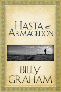 Hasta el Armagedón -  - Billy Graham