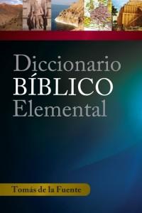 Diccionario bíblico elemental -  - Tomás de la Fuente