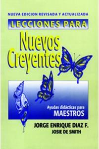 Lecciones para nuevos creyentes (maestro) Edición revisada -  - Jorge E. Díaz y Josie Smith