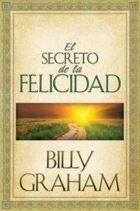 Secreto de la Felicidad - 9780311461080 - Billy Graham