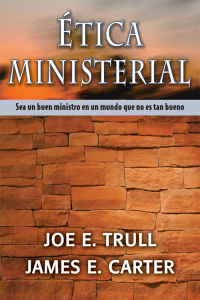 Ética Ministerial -  - Joe E. Trull