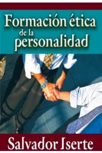 Formación Etica de la Personalidad -  - Iserte Badenas, Salvador