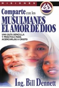 Comparte Con Los Musulmanes El Amor de Dios -  - Dennett, Bill