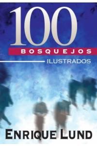 100 Bosquejos Ilustrados -  - Lund, Enrique