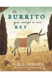 Burrito que cargo a un Rey -  - Sproul, R. C