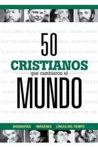 50 cristianos que cambiaron el mundo  -