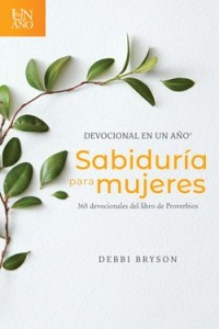 Devocional en un año -- Sabiduría para mujeres -  - Bryson, Debbi