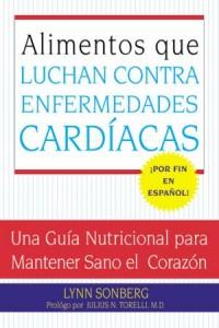 Alimentos Que Luchan Contra las Enfermedades Cardiacas -  - Sonberg, Lynn