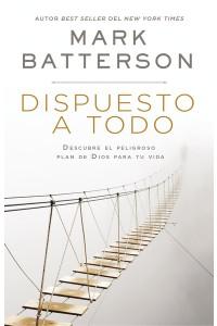 Dispuesto a todo -  - Batterson, Mark