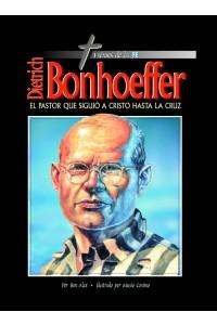 Dietrich Bonhoeffer - El pastor que siguió a Cristo hasta la cruz -
