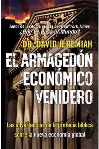 El Armagedón Económico Venidero: Las Advertencias de la Profecía Bíblica sobre la Nueva Economía Global -  - Jeremiah, David