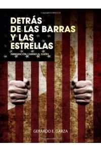 Detras de las Barras y las Estrellas -  - Garza, Gerardo E.