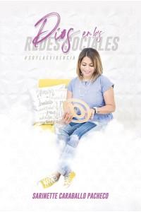 Dios en las Redes Sociales #soylaevidencia -  - Caraballo Pacheco, Sarinette