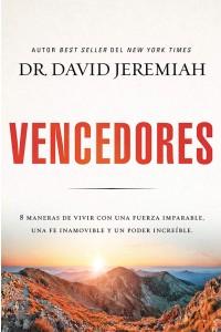 Vencedores: Ocho maneras de vivir con una fuerza imparable, una fe inamovible y un poder increíble -  - Jeremiah, David