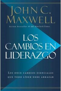 Los cambios en liderazgo -  - Maxwell, John C.